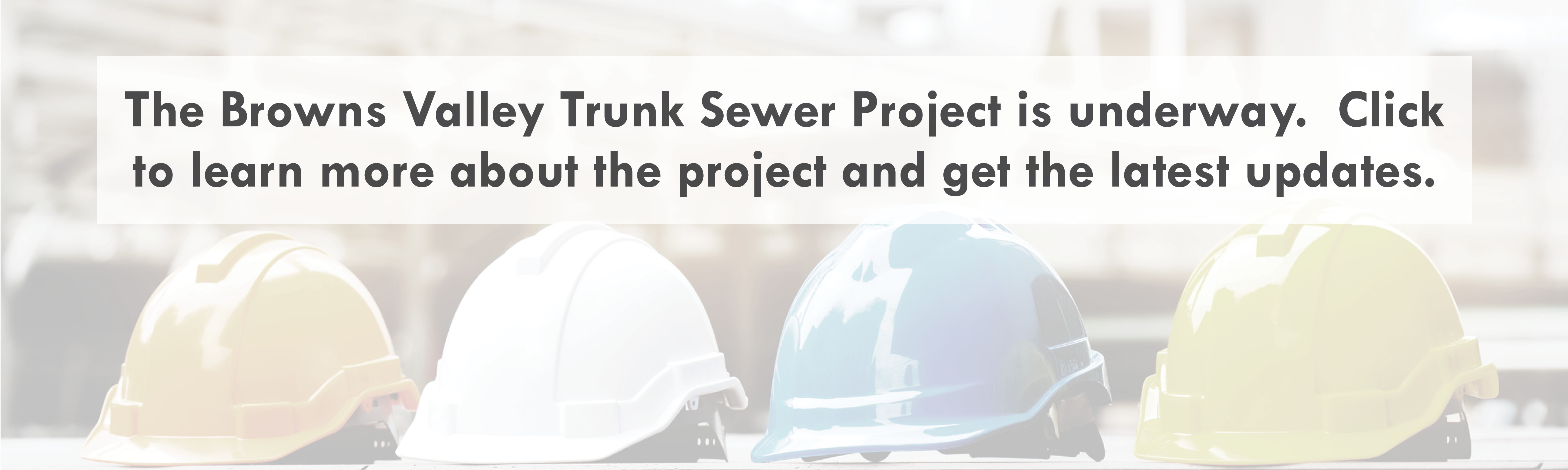 Click for more information about the Browns Valley Trunk Sewer Project